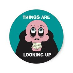 Things are looking up stickers