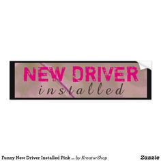 Shop Funny New Driver Installed Pink Black Bumper Sticker created by KreaturShop. Aesthetic Pastel Wallpaper, Colorful Wallpaper, Aesthetic Wallpapers, Cheer Poses, Funny Bumper Stickers, Arrow Print, Funny New, Car Sit, New Drivers