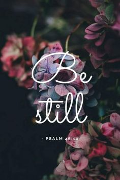 Be still and know that I am God - Psalm 46 Bible Verse Quotes. Scripture Quotes, Bible Scriptures, Faith Quotes, Psalms Quotes, Bible Verses Quotes Inspirational, Faith Bible, Peace Quotes, Faith Prayer, Proverbs Verses