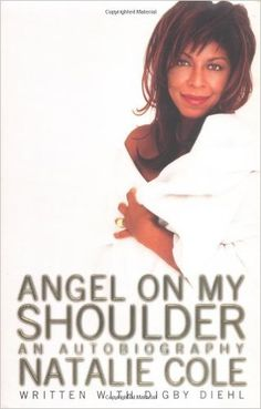 Angel on My Shoulder: An Autobiography: Natalie Cole, Digby Diehl: 9780446527460: Amazon.com: Books
