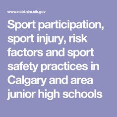Sport participation, sport injury, risk factors and sport safety practices in Calgary and area junior high schools