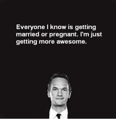 i-am-getting-more-awesome-Barney-Stinson
