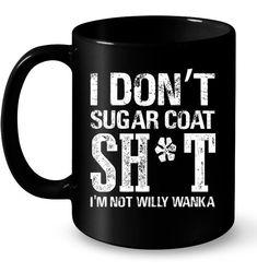 Suga Coat Sh t Funny Mugs Coffee Mugs Unique Coffee Mugs Funny Coffee Mugs Black Coffee Mug, Unique Coffee Mugs, Funny Coffee Mugs, Coffee Humor, Funny Mugs, Coffee Cups, Coffee Geek, Sweet Coffee, Tea Cups