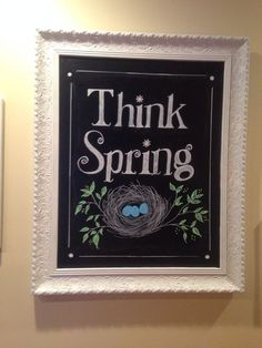 Think Spring chalkboard art by Me: