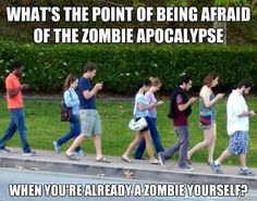 Whats the point of being afraid of the zombie apocalypse – when you're already a zombie yourself?