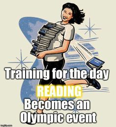 Training for the day reading becomes an Olympic event.