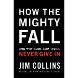 How The Mighty Fall: And Why Some Companies Never Give In (Hardcover)By Jim Collins