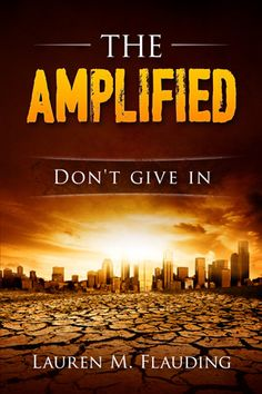The Amplified by Lauren M. Flauding. YA Dystopian. New LDS Fiction