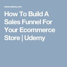 How To Build A Sales Funnel For Your Ecommerce Store | Udemy