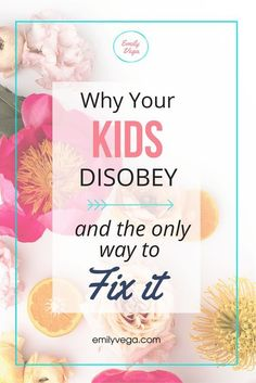 Why your kids disobey and how to fix it. Children and parents need to know how to communicate. Sometimes we communicate a lot more in ways we're not aware of. #parenting