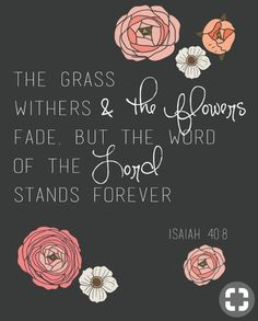 The word of the Lord will last forever.