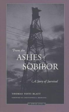 From the Ashes of Sobibor: A Story of Survival