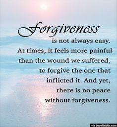 Forgiveness Is Not Always Easy life quotes quotes quote life quote forgive forgiveness instagram quotes