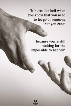 So you think it's impossible? Is that why? Why you think so? Love Quotes For Crush, Love Hurts Quotes, Qoutes About Love, Hurt Quotes, Strong Quotes, Quotes To Live By, Letting Go Of Love Quotes, Pain Quotes, Change Quotes
