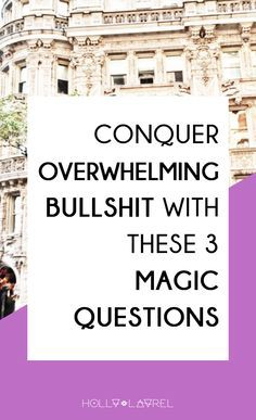 Sometimes the bullshit is just too much. Ask yourself these 3 magic questions every morning, and I guarantee you'll conquer overwhelm in no time! + grab a FREE printable for daily reminders!