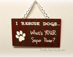 Ich Rettung Hunde... Was ist deine Superkraft?  Handbemalter Holz-Schild