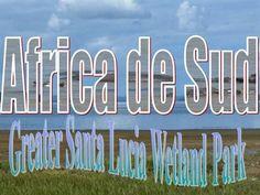Parcul situat la 275 km nord de Durban cuprinde o suprafaţă de 3280 km² şi se întinde 280 de kilometri de-a lungul ţărmului Oceanului Indian. Greater Santa Lucia Wetland Park a fost primul obiectiv al Africii de Sud înscris în patrimoniul UNESCO (în anul 1999).