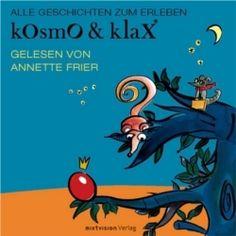 Annette Frier / Alexandra Helmig: Kosmo & Klax - Alle Geschichten zum Erleben. Hörbuch. Mixtvision Verlag #kinderbuch #bilderbuch #erlebnisbuch #hörbuch