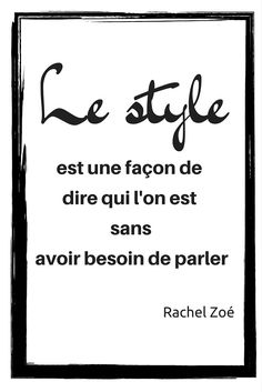 Le style est une façon de dire qui l'on est sans avoir besoin de parler Style is a way of saying who we are without needing to talk Wise Quotes About Love, Love Quotes, Inspirational Quotes, Positive Mind, Positive Attitude, Rachel Zoe, Stylist Quotes, Words Quotes, Sayings