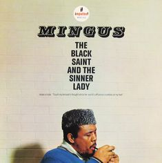 "The Black Saint and the Sinner Lady Label: Impulse A-35 12"" LP 1963 Design: Robert Flynn Photo: Bob Ghiraldini HUGE FAVE....Must have for any Jazz collection!!"