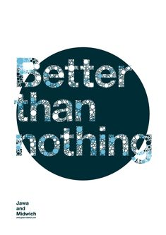 Better than nothing - Poster by Jawa-Tron.deviantart.com on @DeviantArt