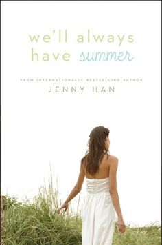 We'll Always Have Summer -Jenny Han.loved reminded me of the last summer (of you and me) Ya Books, I Love Books, Great Books, Books To Read, Teen Books, Amazing Books, Children Books, Hunger Games, Jenny Han Books