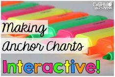 Get students involved - make anchor charts interactive!