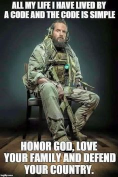 The code. Honor God, Love your family, Defend your Country.