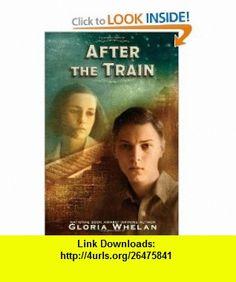 After the Train Gloria Whelan , ISBN-10: 0060295961  ,  , ASIN: B0046LUCB6 , tutorials , pdf , ebook , torrent , downloads , rapidshare , filesonic , hotfile , megaupload , fileserve