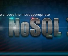 Lastly the debate was whether SQL or NoSQL. But the direction of question changes now - if NoSQL then which NoSQL? So, go through this post, you'll get to know How to choose the Most Appropriate NoSQL Database for App Development.