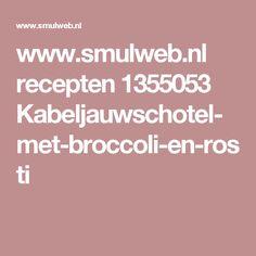 www.smulweb.nl recepten 1355053 Kabeljauwschotel-met-broccoli-en-rosti