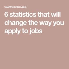6 statistics that will change the way you apply to jobs