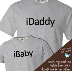 matching daddy and baby tshirt gift set iDaddy iBaby - perfect gift for the techy dad to be. $34.50, via Etsy.