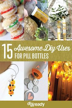 15 Awesome DIY Uses for Pill Bottles