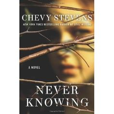 Never Knowing - Chevy Stevens