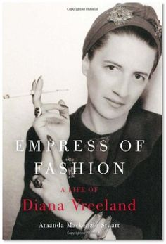 Empress of Fashion: A Life of Diana Vreeland | New York Journal of Books