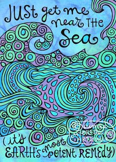 just get me near the sea (it's earth's most potent remedy) Colored Zentangle, beautiful colors Quotes To Live By, Me Quotes, Beach Quotes, Ocean Quotes, Beach Sayings, Famous Quotes, Sassy Sayings, Summer Quotes, Sup Yoga