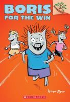 """""""Boris for the Win"""" by Andrew Joyner: """"School field day is coming up and Boris and his friends are practicing hard because they are determined not to let Eddie win again, but on race day Boris is forced to choose between winning and friendship."""""""