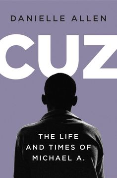 """CUZ"" by Danielle Allen New Books, Good Books, Books To Read, Book Expo, Library Locations, Page Turner, Fiction Books, The Life, Memoirs"