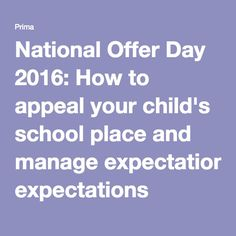 National Offer Day 2016: How to appeal your child's school place and manage expectations