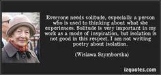 A beautiful #quote on solitude by Wislawa Szymborska, Nobel-prize winning #Polish poet  on #AdlandPro Community