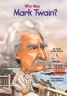 Who Was Mark Twain? by April Jones Prince,Nancy Harrison,John O'Brien, Click to Start Reading eBook, A humorist, narrator, and social observer, Mark Twain is unsurpassed in American literature. Best kno