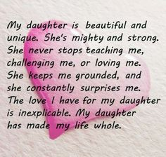 """My Daughter has made my Life whole!"""