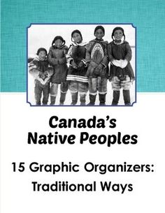 Canada's Native Peoples 15 Graphic Organizers Traditional Ways Teaching Resources, Teaching Ideas, How To Get Followers, Study History, School Subjects, Upper Elementary, Ancient Civilizations, Graphic Organizers, First Nations