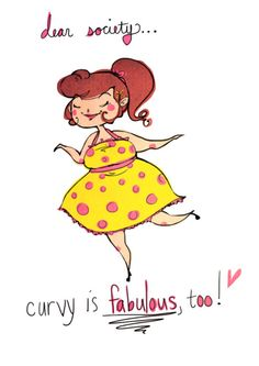 curvy :) quotes. Also, love that she has a petticoat on. That is because petticoats make all ladies look lovely.