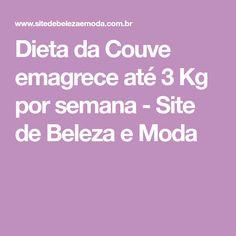 Dieta da Couve emagrece até 3 Kg por semana - Site de Beleza e Moda