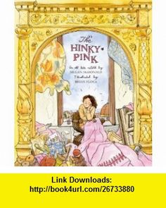 The Hinky-Pink An Old Tale (9780689875885) Megan McDonald, Brian Floca , ISBN-10: 0689875886  , ISBN-13: 978-0689875885 ,  , tutorials , pdf , ebook , torrent , downloads , rapidshare , filesonic , hotfile , megaupload , fileserve