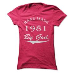 Handmade by god -1981(v1) - #mens shirt #cotton. HURRY => https://www.sunfrog.com/Automotive/Hand-made-by-god-1981v1-HotPink-11572074-Ladies.html?id=60505