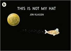 This Is Not My Hat by Jon Klassen: Caldecott Winner. In this book, we learn about a small fish who steals a hat off of a sleeping larger fish and then realizes that there are consequences for stealing. This would be a great life lesson to teach to my students!
