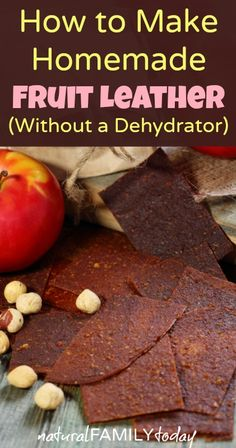 How to Make Homemade Fruit Leather (Without a Dehydrator) - naturalfamilytoday.com